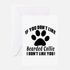 If You Don't Like Bearded Collie Dog Greeting Card