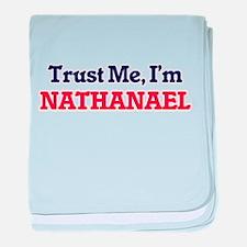 Trust Me, I'm Nathanael baby blanket