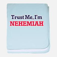 Trust Me, I'm Nehemiah baby blanket