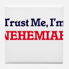 Trust Me, I'm Nehemiah Tile Coaster