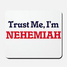 Trust Me, I'm Nehemiah Mousepad