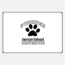 If You Don't Like American foxhound Dog Banner
