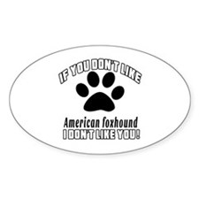 If You Don't Like American foxhound Decal