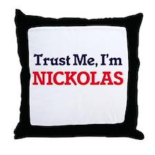 Trust Me, I'm Nickolas Throw Pillow