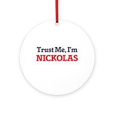 Trust Me, I'm Nickolas Round Ornament
