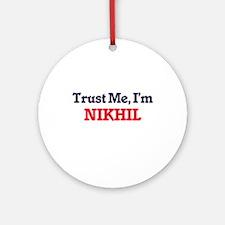Trust Me, I'm Nikhil Round Ornament