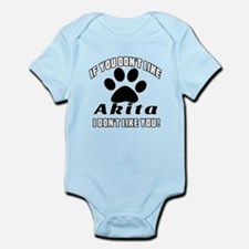 If You Don't Like Akita Dog Infant Bodysuit