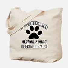 If You Don't Like Afghan Hound Dog Tote Bag