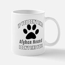 If You Don't Like Afghan Hound Dog Mug