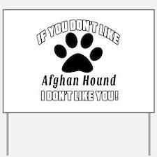 If You Don't Like Afghan Hound Dog Yard Sign
