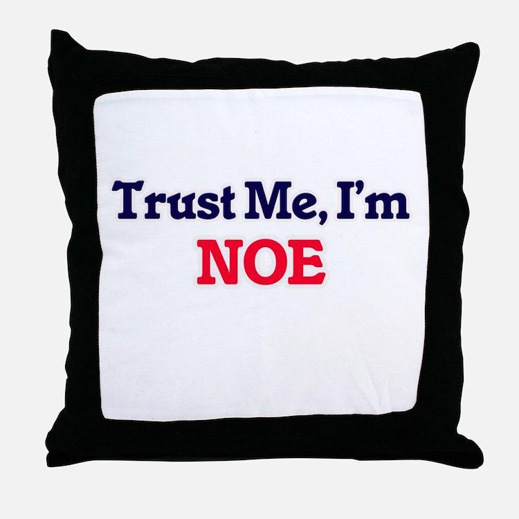 Trust Me, I'm Noe Throw Pillow