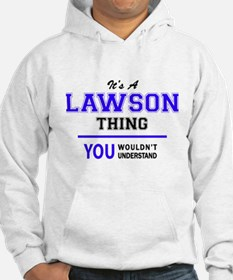 It's LAWSON thing, you wouldn't Hoodie