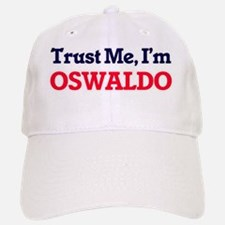 Trust Me, I'm Oswaldo Baseball Baseball Cap