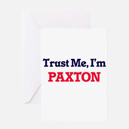 Trust Me, I'm Paxton Greeting Cards