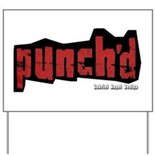 Punch'd Yard Sign