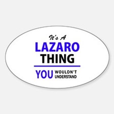 It's LAZARO thing, you wouldn't understand Decal