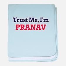 Trust Me, I'm Pranav baby blanket