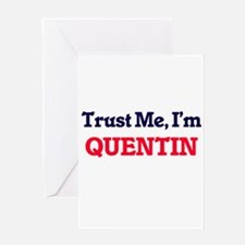 Trust Me, I'm Quentin Greeting Cards