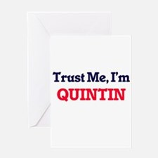 Trust Me, I'm Quintin Greeting Cards