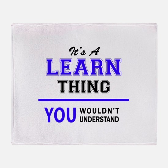 It's LEARN thing, you wouldn't under Throw Blanket