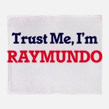 Trust Me, I'm Raymundo Throw Blanket