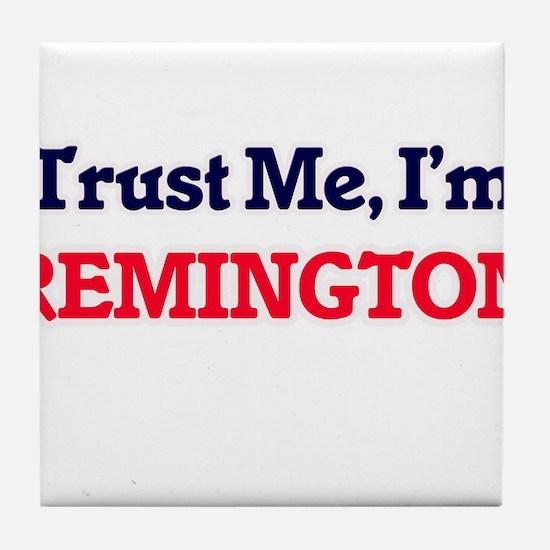 Trust Me, I'm Remington Tile Coaster