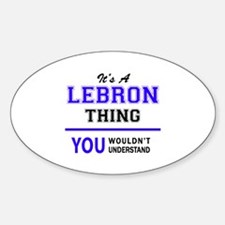 It's LEBRON thing, you wouldn't understand Decal
