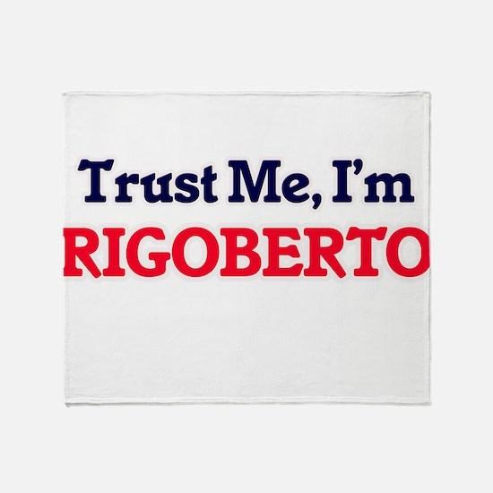 Trust Me, I'm Rigoberto Throw Blanket