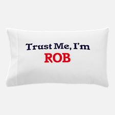 Trust Me, I'm Rob Pillow Case