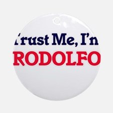 Trust Me, I'm Rodolfo Round Ornament