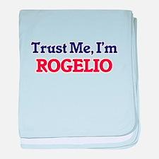 Trust Me, I'm Rogelio baby blanket