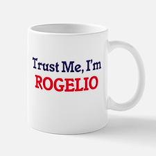 Trust Me, I'm Rogelio Mugs