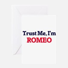 Trust Me, I'm Romeo Greeting Cards