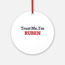 Trust Me, I'm Ruben Round Ornament
