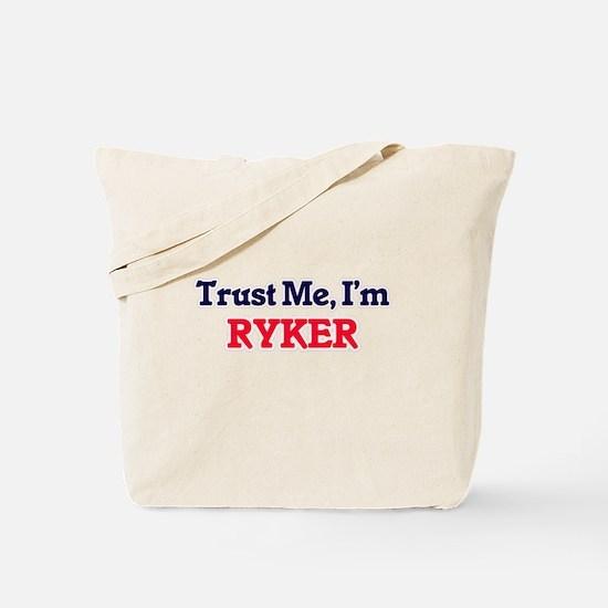 Trust Me, I'm Ryker Tote Bag