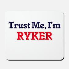 Trust Me, I'm Ryker Mousepad