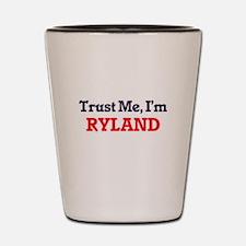 Trust Me, I'm Ryland Shot Glass