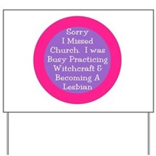 Sorry I missed church... Yard Sign