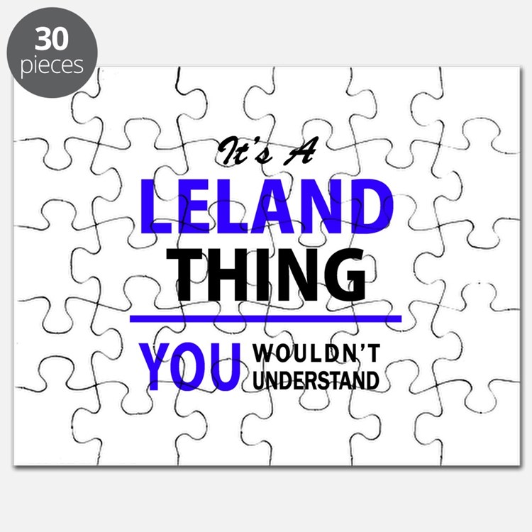It's LELAND thing, you wouldn't understand Puzzle