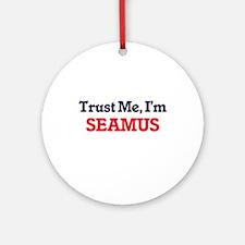 Trust Me, I'm Seamus Round Ornament