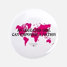 "An Educated Girl Can Empower 3.5"" Button"