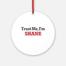 Trust Me, I'm Shane Round Ornament