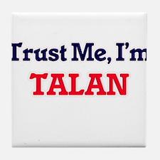 Trust Me, I'm Talan Tile Coaster
