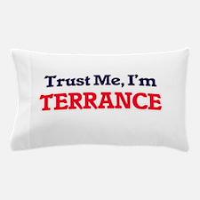 Trust Me, I'm Terrance Pillow Case