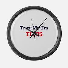 Trust Me, I'm Titus Large Wall Clock