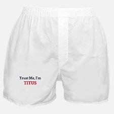 Trust Me, I'm Titus Boxer Shorts