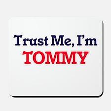 Trust Me, I'm Tommy Mousepad