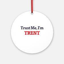 Trust Me, I'm Trent Round Ornament