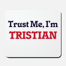 Trust Me, I'm Tristian Mousepad