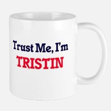 Trust Me, I'm Tristin Mugs